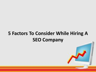 5 Factors To Consider While Hiring A SEO Company
