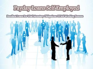 Loans For Self Employed: Instant Money Support For Self Work