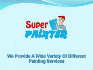 We Provide A Wide Variety Of Different Painting Services