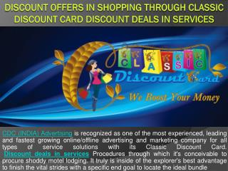 Discount Offers in Shopping through Classic Discount Card Discount Deals in Services