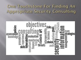 One Touchstone For Finding An Appropriate Security Consulting