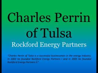 Charles Perrin of Tulsa - Rockford Energy Partners