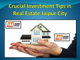 Crucial Investment Tips in Real Estate Jaipur City