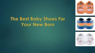 The Best Baby Shoes For  Your New Born
