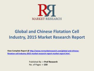 Flotation Cell industry Trends & 2019 Forecasts for Global and Chinese Regions