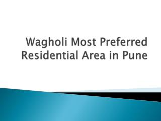 Wagholi Most Preferred Residential Area in Pune