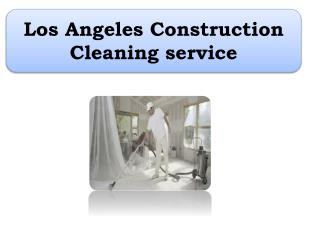 Los Angeles Construction Cleaning service