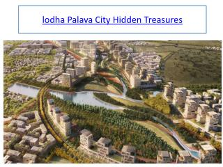 Lodha Palava City Hidden Treasures, Lodha Palava City
