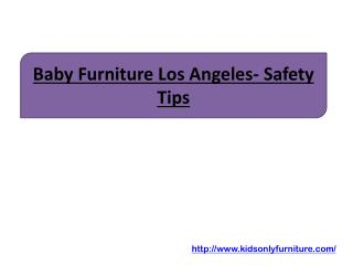 Baby Furniture Los Angeles- Safety Tips