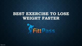 Best exercise to lose weight faster