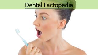 Dentzz Dental Factopedia