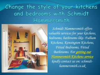 Change the style of your kitchens and bedrooms with Schmidt Hammersmith