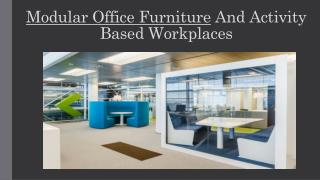 Modular Office Furniture And Activity Based Workplaces