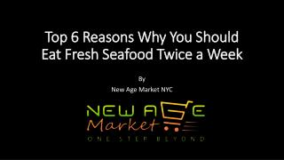 Top 6 Reasons Why You Should Eat Fresh Seafood Twice a Week