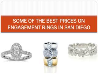 SOME OF THE BEST PRICES ON ENGAGEMENT RINGS IN SAN DIEGO