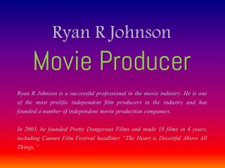 Ryan R Johnson – Movie Producer