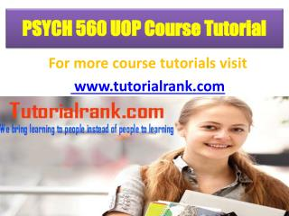 PSYCH 560 uop  course tutorial/tutorial rank