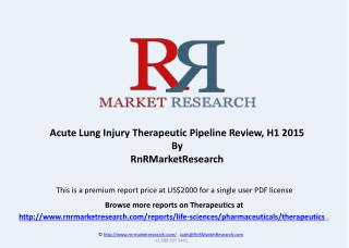 Acute Lung Injury Therapeutic Pipeline Review, H1 2015