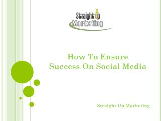 How To Ensure Success On Social Media