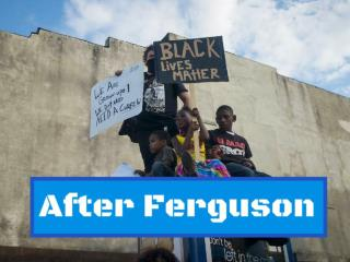 After Ferguson