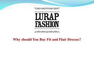 Why should You Buy Fit and Flair Dresses?