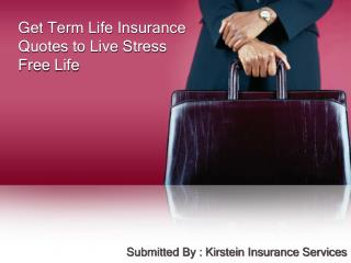 Get Term Life Insurance Quotes to Live Stress Free Life