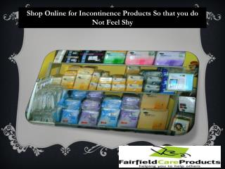 Shop Online for Incontinence Products so that you do not Feel shy