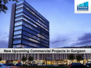 Upcoming Commercial Projects in Gurgaon - www.parasbuildtech.com