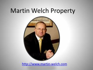 Martin Welch Property Guru - Martin Welch International Business Consultant