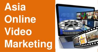 Asia Online Video Marketing Services