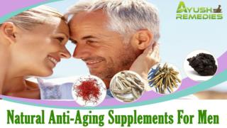 Natural Anti-Aging Supplements To Reverse Aging Process In Men