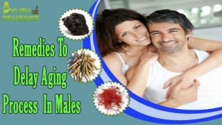 Herbal Anti-Aging Remedies To Delay Aging Process Naturally In Males