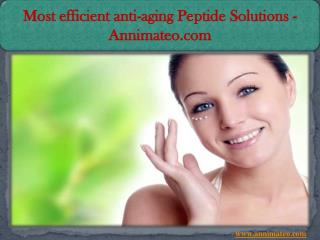 Most efficient anti aging peptide solutions - Annimateo.com
