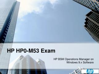 Pass4sure HP ExpertOne HP0-M53 Exam