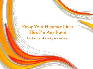 Enjoy Your Hummer Limo Hire For Any Event