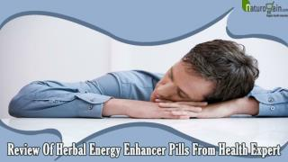 Review Of Herbal Energy Enhancer Pills From Health Expert