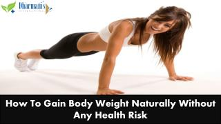 How To Gain Body Weight Naturally Without Any Health Risk?