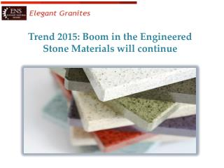 Boom in the Engineered Stone Materials will continue