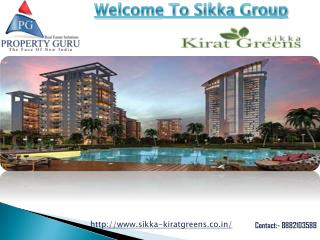 Sikka Kirat Greens Launched 1/2/3/4 BHK Apartment within Budget