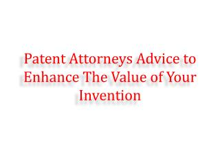 Patent Attorneys Advice to Enhance