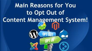 Main Reasons for You to Opt Out of Content Management System!