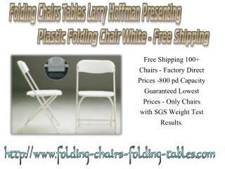 Folding Chairs Tables Larry Hoffman Presenting Plastic Folding Chair White - Free Shipping