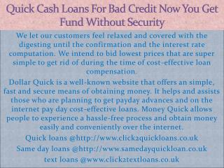 Quick Loans Today Immediate cash help to battle against surprising expenses
