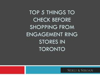 Top 5 Things to Check Before Shopping From Engagement Ring Stores in Toronto