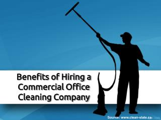 Benefits of Hiring a Commercial Office Cleaning Company