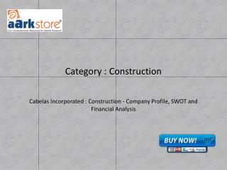 Cabelas Incorporated : Construction - Company Profile, SWOT and Financial Analysis