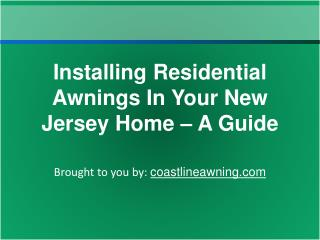 Installing Residential Awnings In Your New Jersey Home – A Guide
