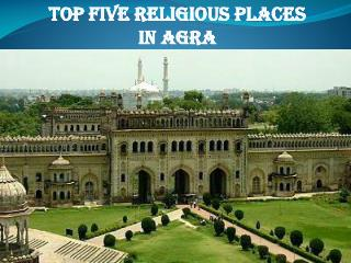 Top Five Religious Places in Agra - Day Tours Agra
