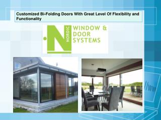 Customized Bi-Folding Doors With Great Level Of Flexibility and Functionality