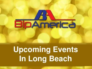 Upcoming Events In Long Beach